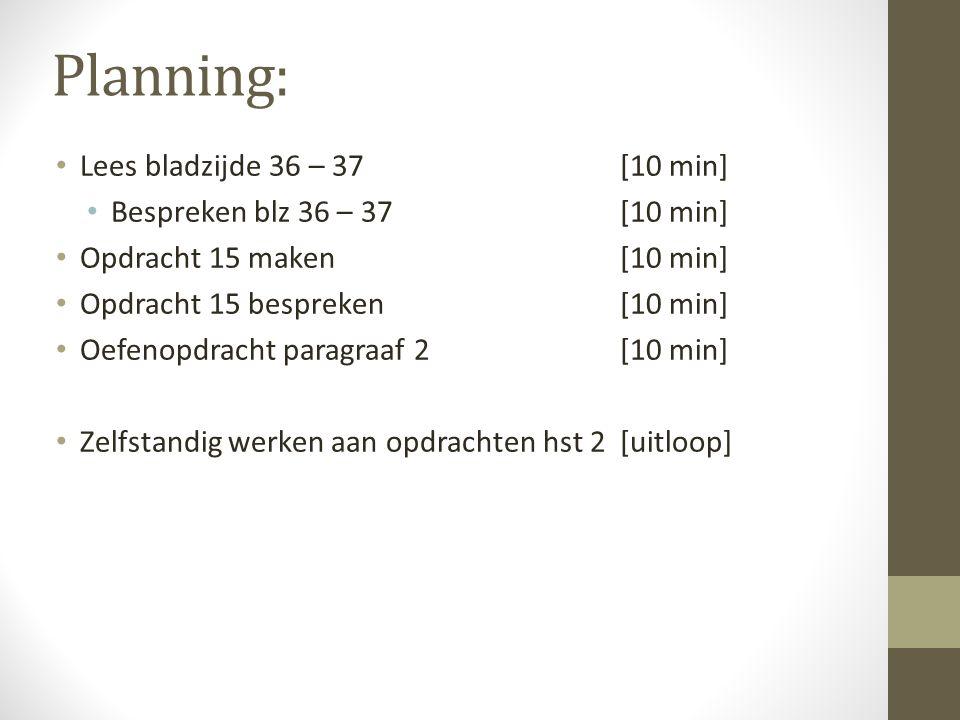 Planning: Lees bladzijde 36 – 37 [10 min]